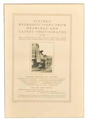 Fifteen Reproductions from Drawings and Latest Photographs of the Men, Trenches, Red Cross Service, War Vessels and Submarine War Zone Disasters. 64, vol. 3. Unknown.