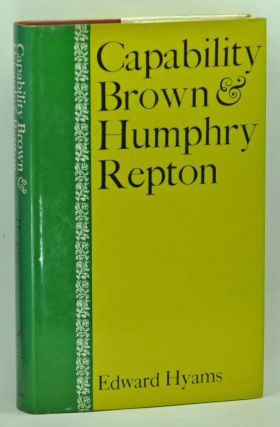 Capability Brown and Humphry Repton. Edward Hyams