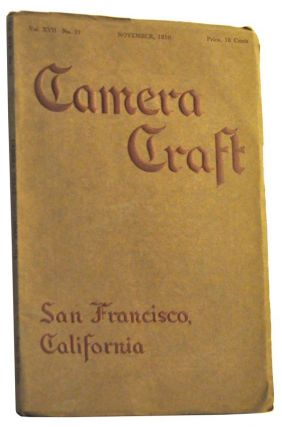 Camera Craft: A Photographic Monthly, Vol. 17, No. 11 (November 1910). Fayette J. Clute, May Baker Mann, R. Prosser, Edgell R. Plaisted, C. E. Mathewson, James C. Mead, W. C. Marley, D. P. Church, Mrs. E. A. Corwin.