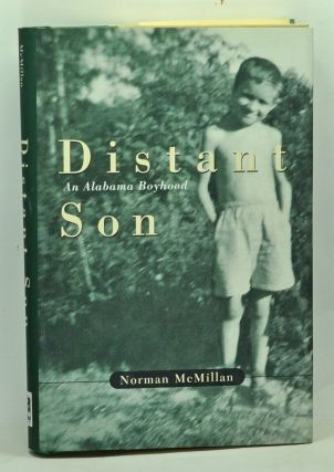 Distant Son: An Alabama Boyhood. Norman McMillan.