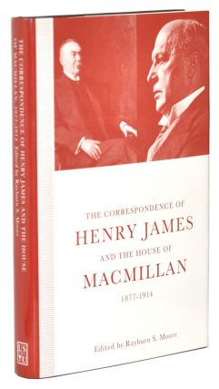 The Correspondence of Henry James and the House of Macmillan, 1877-1914: 'All the Links in the...