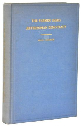 The Farmer Seeks Jeffersonian Democracy. Bruce Anderson.