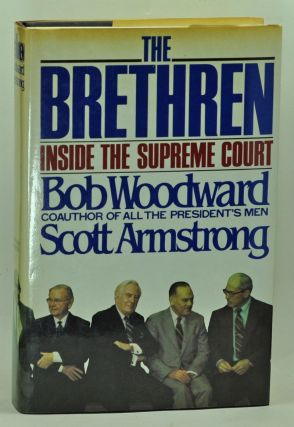 The Brethren: Inside the Supreme Court. Bob Woodward, Scott Armstrong.