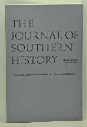 The Journal of Southern History, Volume 56, Number 1 (February 1990). John B. Boles, Anne Firor...
