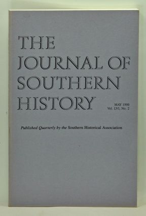 The Journal of Southern History, Volume 56, Number 2 (May 1990). John B. Boles, Douglas R....