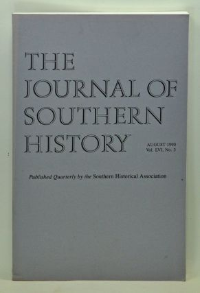 The Journal of Southern History, Volume 56, Number 3 (August 1990). John B. Boles, Paul...