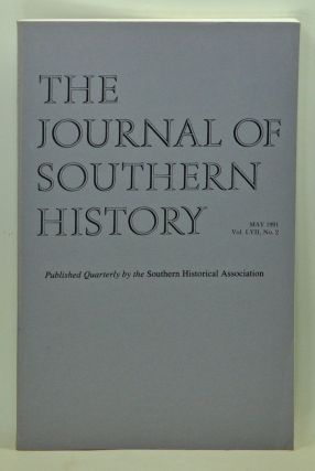 The Journal of Southern History, Volume 57, Number 2 (May 1991). John B. Boles, Joyce E. Chaplin, Robert J. Norrell, Paul K. Conkin, C. S. Monholland, William F. Holmes.