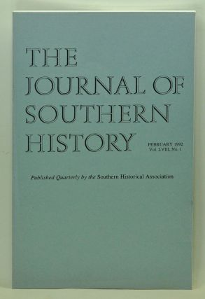 The Journal of Southern History, Volume 58, Number 1 (February 1992). John B. Boles, R. Don...