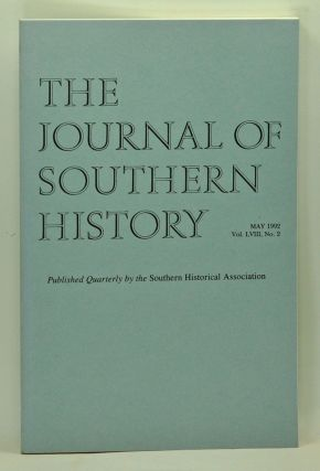 The Journal of Southern History, Volume 58, Number 2 (May 1992). John B. Boles, Peter McCandless, Sandra S. Vance, Roy V. Scott, Emory G. Evans, C. S. Monholland, William F. Holmes.
