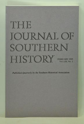The Journal of Southern History, Volume 59, Number 1 (February 1993). John B. Boles, August...