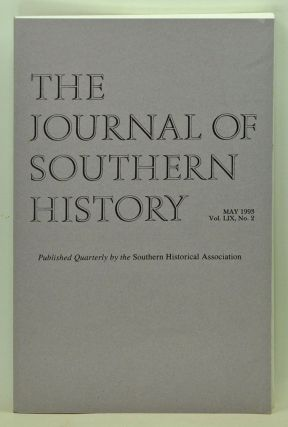 The Journal of Southern History, Volume 59, Number 2 (May 1993). John B. Boles, Shawn Everett...