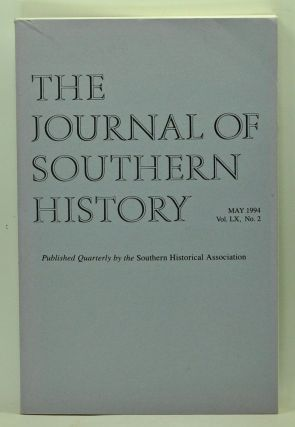 The Journal of Southern History, Volume 60, Number 2 (May 1994). John B. Boles, Beatriz...