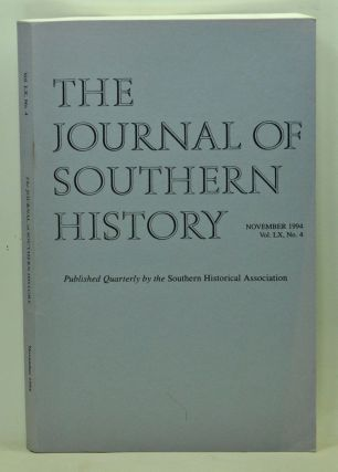 The Journal of Southern History, Volume 60, Number 4 (November 1994). John B. Boles, Thomas M....