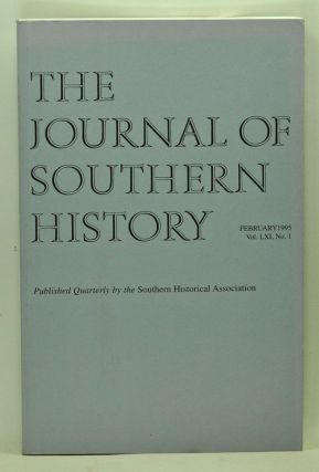 The Journal of Southern History, Volume 61, Number 1 (February 1995). John B. Boles, Numan V. Bartley, Trevor Burnard, Shane White, Graham White, Robert G. Spinney.