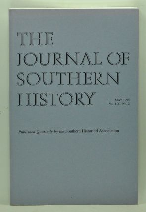 The Journal of Southern History, Volume 61, Number 2 (May 1995). John B. Boles, Tim Matthewson,...