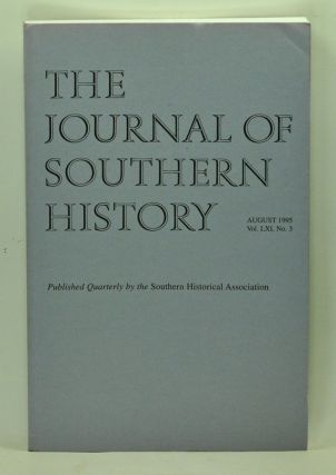 The Journal of Southern History, Volume 61, Number 3 (August 1995). John B. Boles, Thomas E. Buckley, Diane Miller Sommerville, Daniel Letwin, Edward L. Ayers.