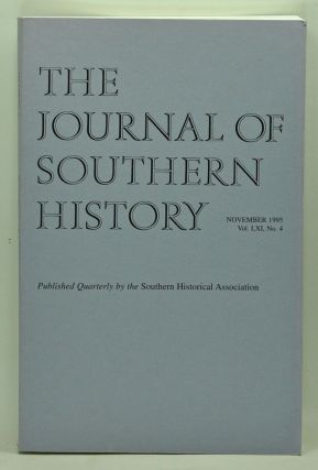 The Journal of Southern History, Volume 61, Number 4 (November 1995). John B. Boles, Rodger M....