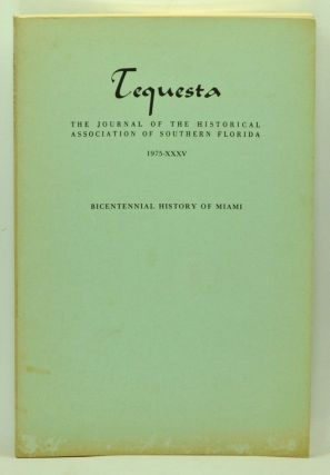 Tequesta: The Journal of the Historical Association of Southern Florida, Number 35 (1975). A Bulletin of the University of Miami. Charlton W. Tebeau, Roland E. Chardon, James C. Frazier, Arva Moore Parks.