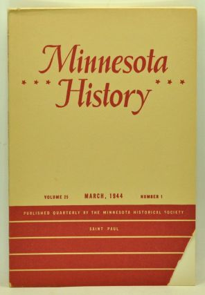 Minnesota History, Volume 25, Number 1 (March 1944). Lewis Beeson, Laurence Schmeckehier, Hazel C. Wolf, Leslie E. Westin, Evadene Burris Swanson.