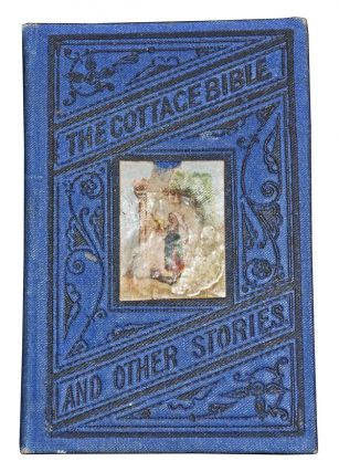 The Cottage Bible; Alice Reed, the Blacksmith's Daughter; the White Hen. Society for Promoting...