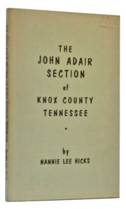 The John Adair Section of Knox County, Tennessee. Nannie Lee Hicks