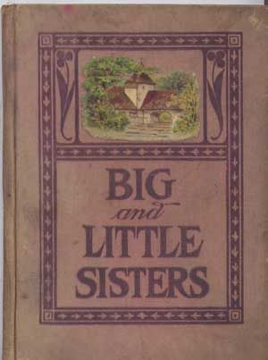 Big and Little Sisters: A Story of an Indian Mission School. Theodora R. Jenness, Robinson