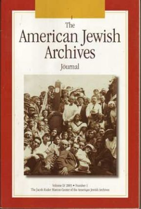 The American Jewish Archives Journal, Volume 55, Number 1 (2003). Gary P. Zola, Daniel Greene, Nathan Abrams, Michael Belzer, James Westheider, Stephen Whitfield.