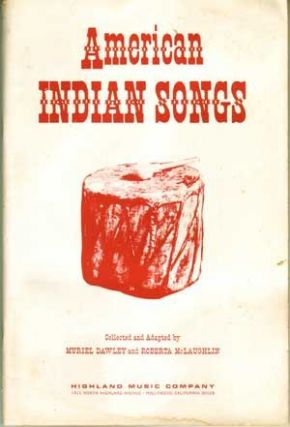 American Indian Songs. Muriel Dawley, Roberta McLaughlin.
