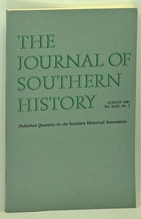 The Journal of Southern History, Volume 49, Number 3 (August 1983). John B. Boles, Robert A....