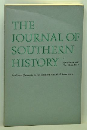 The Journal of Southern History, Volume 49, Number 4 (November 1983). John B. Boles, Jeffery A....