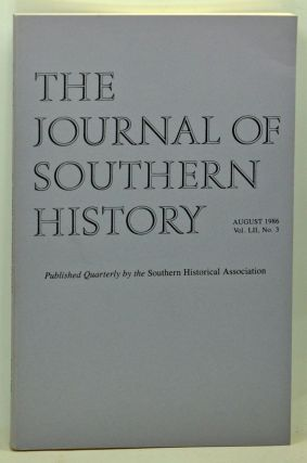 The Journal of Southern History, Volume 52, Number 3 (August 1986). John B. Boles, Joan R....