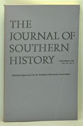 The Journal of Southern History, Volume 52, Number 4 (November 1986). John B. Boles, Rowland...