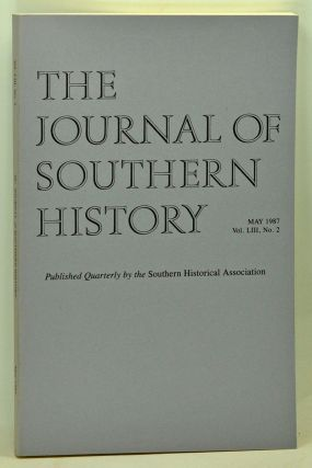 The Journal of Southern History, Volume 53, Number 2 (May 1987). John B. Boles, William G. Shade,...