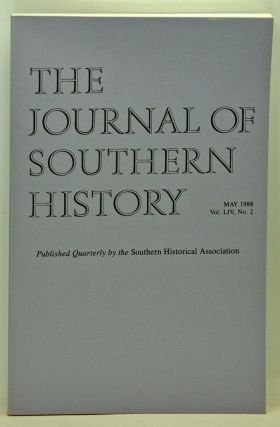 The Journal of Southern History, Volume 54, Number 2 (May 1988). John B. Boles, David Alan...