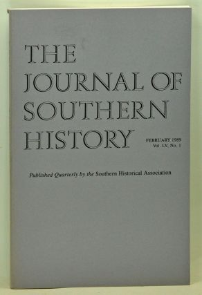 The Journal of Southern History, Volume 55, Number 1 (February 1989). John B. Boles, Bennett H. Wall, Robert A. Olwell, Michael R. Hyman, Ronald L. Lewis.