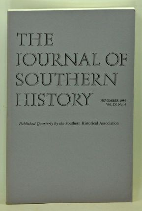 The Journal of Southern History, Volume 55, Number 4 (November 1989). John B. Boles, Carole Watterson Troxler, Paul A. Cimbala, Lawrence N. Powell, Gregg Cantrell, D. Scott Barton.