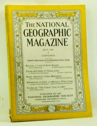 The National Geographic Magazine, Volume 58, Number 1 (July 1930). Gilbert Grosvenor, Alfred Pearce Dennis, Gustav Heurlin, Frederick Simpich, Fred Payne Clatwothy, Amos Burg.