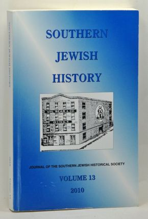 Southern Jewish History: The Journal of the Southern Jewish Historical Society, Volume 13 ...