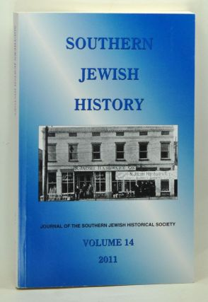 Southern Jewish History: The Journal of the Southern Jewish Historical Society, Volume 14 ...