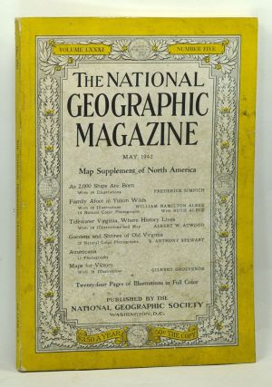 The National Geographic Magazine, Volume LXXXI (81), Number Five (5) (May 1942). National Geographic Society, Frederick Simpich, William Hamilton Albee, Ruth, Albert W. Atwood, B. Anthony Stewart, Gilbert Grosvenor.