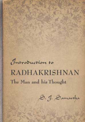 Introduction to Radhakrishnan: The Man and His Thought. S. J. Samartha.