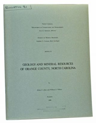 Geology and Mineral Resources of Orange County, North Carolina. Eldon P. Allen, William F. Wilson