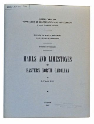 Marls and Limestones of Eastern North Carolina; Division of Mineral Resources Bulletin Number 54. E. Willard Berry.