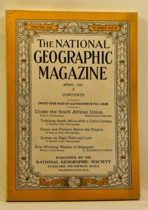 The National Geographic Magazine, Volume 59, Number 4 (April 1931). Gilbert Grosvenor, Melville Chater, L. Elizabeth Lewis.