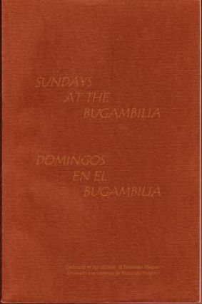 Sundays at the Bugambilia; Domingos en el Bugambilia (signed by contributing author). Fernando Maqueo, Syd Ginsberg, Manja Argue, others.