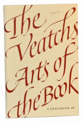 The Veatchs Arts of the Book. Catalogue 49. Bob and Lynn Veatch