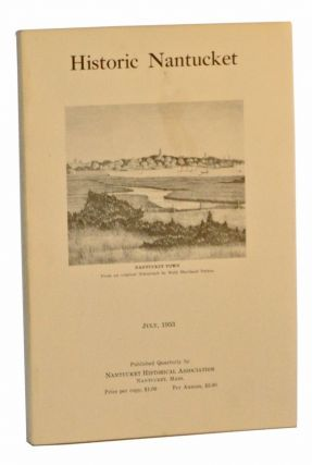 Historic Nantucket, Vol. 1, No. 1 (July, 1953). Nantucket Historical Association.