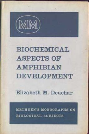 Biochemical Aspects of Amphibian Development (Methuen's Monographs on Biological Subjects)....