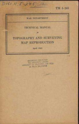 Technical Manual: Topography and Surveying Map Reproduction in the Field. War Department Chief of Engineers.