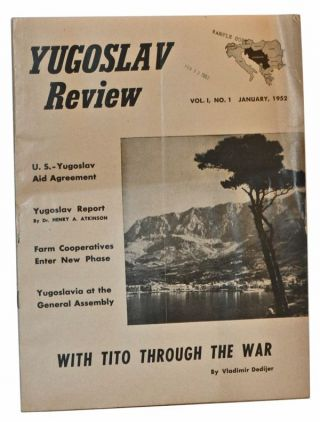 Yugoslav Review, Volume I, Number 1 (January, 1952). Henry A. Atkinson, Vladimir Dedijer, others